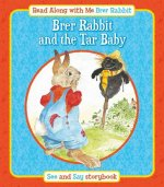 Brer Rabbit and the Tar Baby and Brer Fox and Mrs Goos