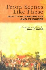 From Scenes Like These: Scottish Anecdotes and Episodes