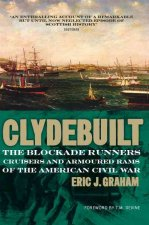 Clyde Built: Blockade Runners, Cruisers and Armoured Rams of the American Civil War