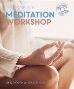 The Complete Meditation Workshop: Godsfield Experience