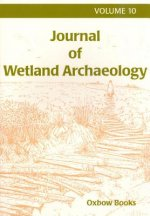 Journal of Wetland Archaeology 10 (2010)
