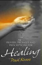 Prayers, Promises and Prescriptions for Healing