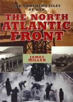 The North Atlantic Front: Orkney, Shetland, Faroe and Iceland at War