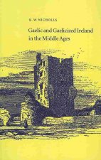 Gaelic and Gaelicized Ireland in the Middle Ages