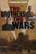 Two Brothers, Two Wars: From the Western Front to the Burmese Jungle