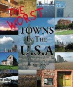 The Worst Towns of the U.S.A.
