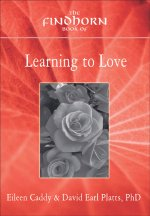 The Findhorn Book of Learning to Love