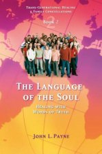 The Language of the Soul: Healing with Words of Truth