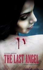 The Last Angel: A Kayla Steele Adventure