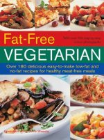 Fat Free Vegetarian: Over 180 Delicious Easy-To-Make Low-Fat and No-Fat Recipes for Healthy Meat-Free Meals