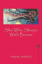 She Who Sleeps with Bones