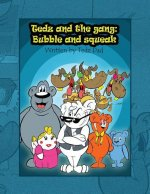 Tedz and the Gang: Bubble and Squeak