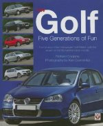 VW Golf: Five Generations of Fun: The Full Story of the Volkswagen Golf/Rabbit, with the Accent on the High-Performance Models