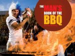 The Man's Book of the BBQ: A Celebration of Full-On, Flame-On, Macho Cooking!
