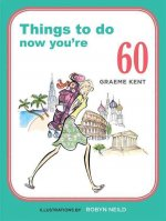 Things to Do Now You're 60