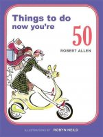 Things to Do Now You're 50