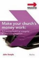 Make Your Church's Money Work: Achieving Financial Integrity in Your Congregation