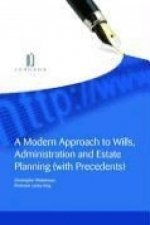 A Modern Approach to Wills, Administration and Estate Planning (with Precedents)