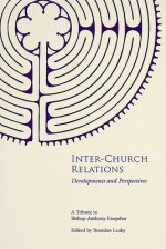 Inter-Church Relations: Developments and Perspectives: A Tribute to Bishop Anthony Farquhar