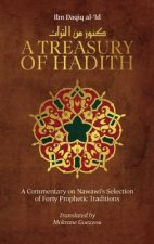 A Treasury of Hadith: A Commentary on Nawawi's Forty Prophetic Traditions