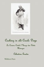 Cooking in Old Creole Days; La Cuisine Creole L'Usage Des Petits Menages