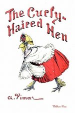 The Curly-Haired Hen (Illustrated Edition)