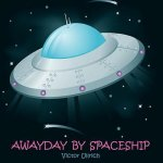 Awayday by Spaceship