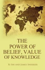 The Power of Belief; Value of Knowledge