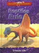 Reptiles Rule: Triassic Life