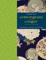 Lemongrass and Ginger Cookbook: Vibrant Asian Recipes