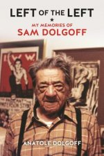 Left of the Left: My Memories of Sam Dolgoff