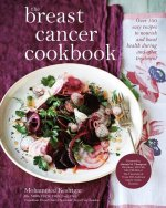 The Breast Cancer Cookbook: Over 100 Easy Recipes to Nourish and Boost Health During and After Treatment