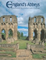 England's Abbeys: Monastic Buildings and Culture