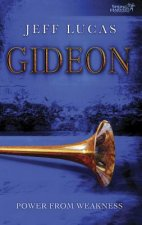 Gideon: Power from Weakness