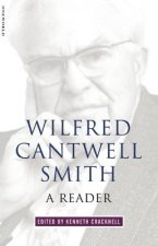 Wilfred Cantwell Smith: A Reader