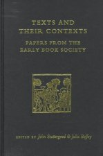 Texts and Their Contexts: Papers from the Early Book Society