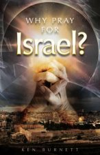 Why Pray for Israel?