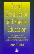 Social Devaluation and Special Education: The Right to Full Mainstream Inclusion and an Honest Statement