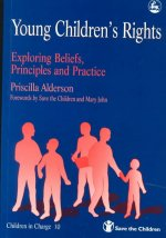 Young Children's Rights: Exploring Beliefs, Principles and Practice