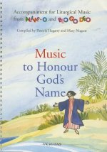 Music to Honour God's Name: Accompaniment for Liturigal Music from Alive-O and Beo Go Deo