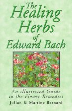 The Healing Herbs of Edward Bach