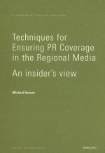 Techniques for Ensuring PR Coverage in the Regional Media: An Insider's View