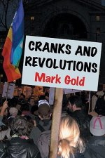 Cranks and Revolutions: 101 Demonstrations That Might Have Changed the World