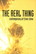 The Real Thing: Contemporary Art from China