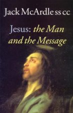 Jesus: The Man and the Message