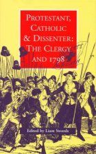 Protestant, Catholic & Dissenter: The Clergy and 1798