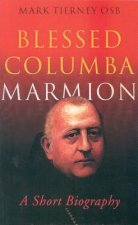Blessed Columba Marmion: A Short Biography