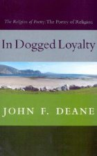 In Dogged Loyalty: The Religion of Poetry--The Poetry of Religion