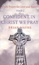 Confident in Christ We Pray: Year C