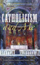Catholicism and Me